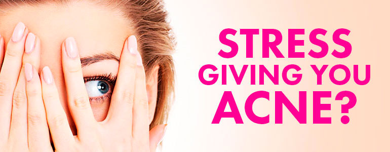 Stress giving you acne?